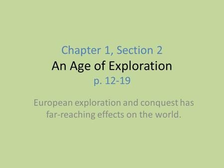 Chapter 1, Section 2 An Age of Exploration p