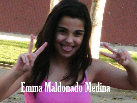 Emma Maldonado Medina. This is my life My name is Emma, I am 14 years old and I live in Spain (Barcelona). I like playing sports. I play in a women's.