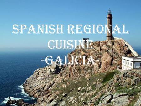 Spanish Regional cuisine -GALICIA- -. Shellfish & Seafood Galicians or Gallegos as they are called in Spanish are not rich people and because of the rugged.