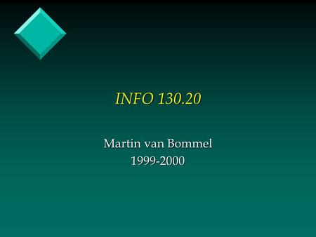 INFO 130.20 Martin van Bommel 1999-2000. What is a Computer? v Computer - electronic device that accepts input, performs calculations, and produces the.