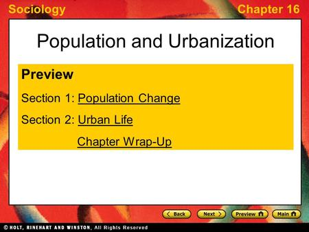 SociologyChapter 16 Population and Urbanization Preview Section 1: Population ChangePopulation Change Section 2: Urban LifeUrban Life Chapter Wrap-Up.