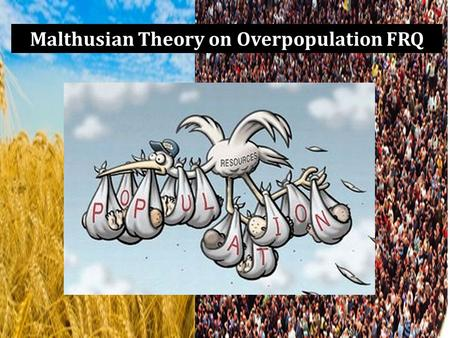 Malthusian Theory on Overpopulation FRQ