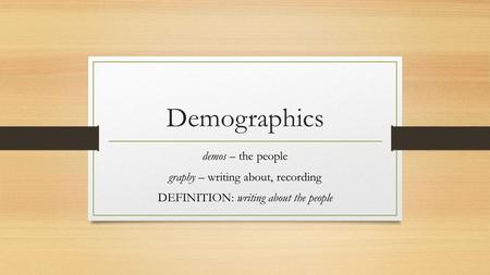Demographics demos – the people graphy – writing about, recording