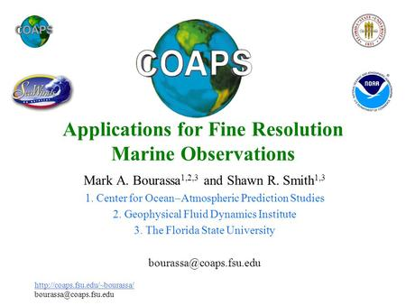 Applications for Fine Resolution Marine Observations Mark A. Bourassa.