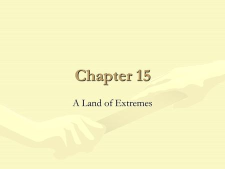 Chapter 15 A Land of Extremes.