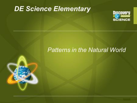 DE Science Elementary Patterns in the Natural World.