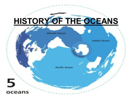 HISTORY OF THE OCEANS.