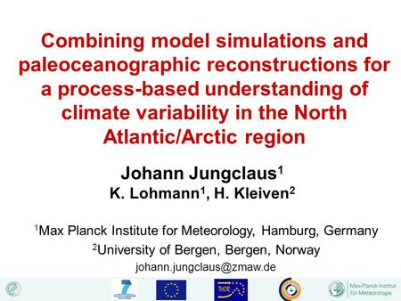 Combining model simulations and paleoceanographic reconstructions for a process-based understanding of climate variability in the North Atlantic/Arctic.