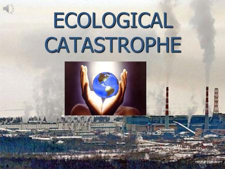 ECOLOGICAL CATASTROPHE. Smoke from factories pollute the atmosphere!
