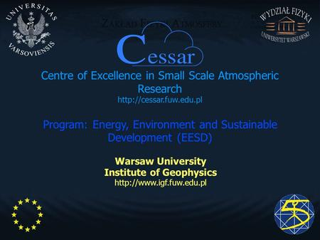Centre of Excellence in Small Scale Atmospheric Research  Program: Energy, Environment and Sustainable Development (EESD) Warsaw.