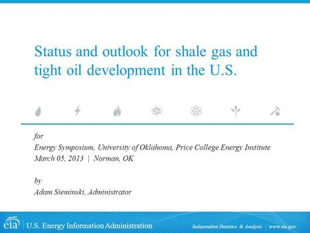 Www.eia.gov U.S. Energy Information Administration Independent Statistics & Analysis Status and outlook for shale gas and tight oil development in the.