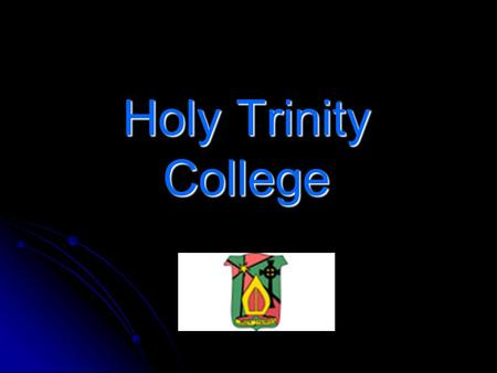 Holy Trinity College.