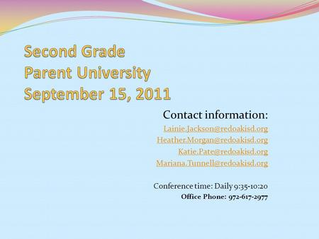 Contact information:   Conference time: