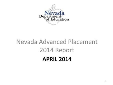 APRIL 2014 Nevada Advanced Placement 2014 Report 1.