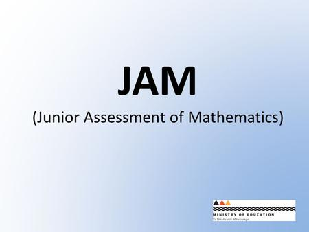 JAM (Junior Assessment of Mathematics). You will need: At least 20 counters A hard copy of Task 2B worksheet (shown below)