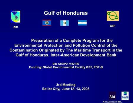 Abt Associates Inc. Gulf of Honduras Preparation of a Complete Program for the Environmental Protection and <strong>Pollution</strong> Control of the Contamination Originated.