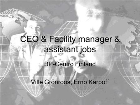 CEO & Facility manager & assistant jobs BP-Centro Finland Ville Grönroos, Erno Karpoff.