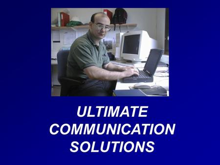 ULTIMATE COMMUNICATION SOLUTIONS. ULTIMATE SOLUTIONS FOR BUSINESS AND TECHNICAL COMMUNICATION When it comes to highly technical translation Boris Volkovoy.