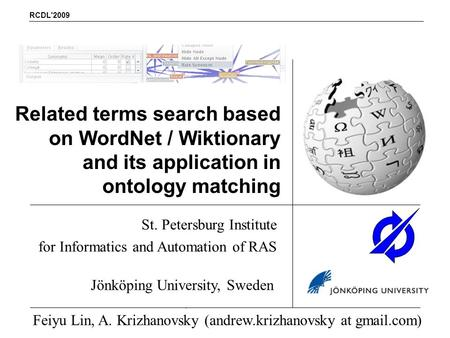 Related terms search based on WordNet / Wiktionary and its application in ontology matching RCDL'2009 St. Petersburg Institute for Informatics and Automation.
