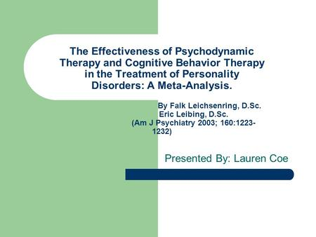 The Effectiveness of Psychodynamic Therapy and Cognitive Behavior Therapy in the Treatment of Personality Disorders: A Meta-Analysis. By Falk Leichsenring,