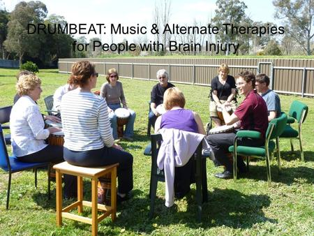 DRUMBEAT: Music & Alternate Therapies for People with Brain Injury.