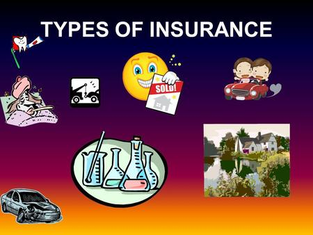 TYPES OF INSURANCE. 1. Homeowner's Insurance - provides coverage for losses due to damage or destruction of a home. 2. Life Insurance - provides coverage.