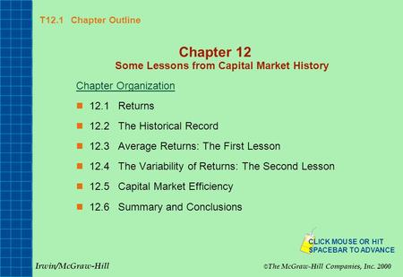 T12.1 Chapter Outline Chapter 12 Some Lessons from Capital Market History Chapter Organization 12.1Returns 12.2The Historical Record 12.3Average Returns: