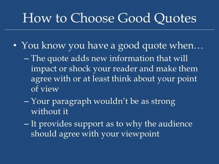 How to Choose Good Quotes ___________________________________________________________________________________________________________________ You know.