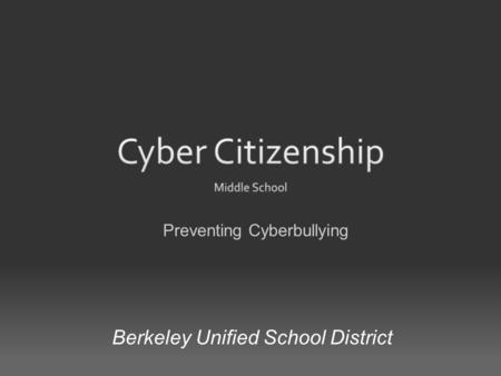 Berkeley Unified School District Preventing Cyberbullying.