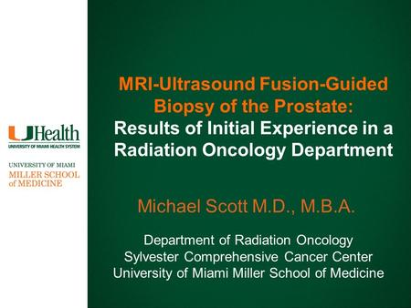 MRI-Ultrasound Fusion-Guided Biopsy of the Prostate: Results of Initial Experience in a Radiation Oncology Department Department of Radiation Oncology.