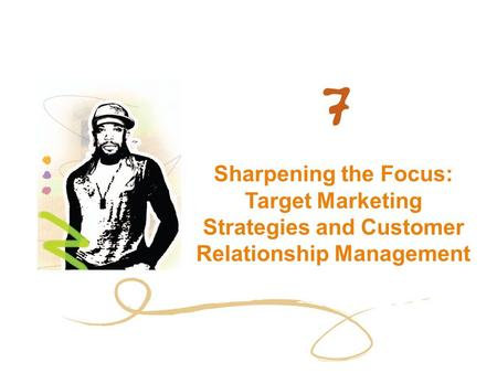Sharpening the Focus: Target Marketing Strategies and Customer Relationship Management.