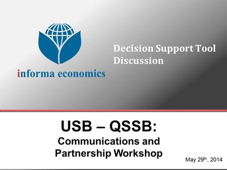 Decision Support Tool Discussion May 29 th, 2014 USB – QSSB: Communications and Partnership Workshop.