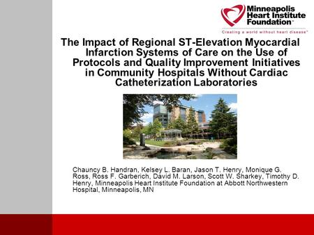 The Impact of Regional ST-Elevation Myocardial Infarction Systems of Care on the Use of Protocols and Quality Improvement Initiatives in Community Hospitals.