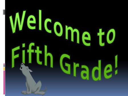 "Fifth graders are the ""Leaders of the Pack"" and we have an exciting and productive year planned <strong>for</strong> students. The information included will prepare your."