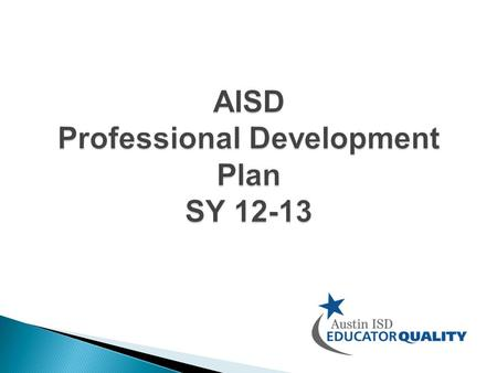  Share draft PD Plan for SY 2012-13 Development Process District Priorities Draft District Learning Plans for 4 core content areas  Allow time for small.