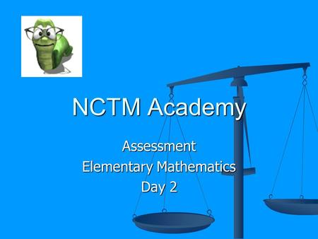 NCTM Academy Assessment Elementary Mathematics Day 2.