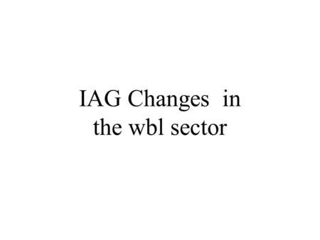 IAG Changes in the wbl sector. A Quiz 1. Under the new legislation is it a statutory requirement for young people to be provided with Careers Advice?