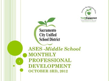 ASES - Middle School MONTHLY PROFESSIONAL DEVELOPMENT OCTOBER 3RD, 2012 1.