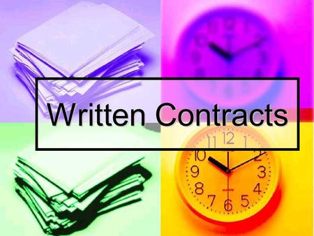 Written Contracts. Legally certain contracts must be in writing Legally certain contracts must be in writing Contract is evidence of agreement Contract.