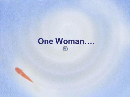 One Woman….. One Man….. A struggle that will define a nation…