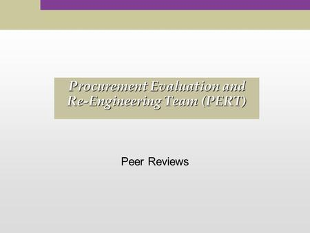 Procurement Evaluation and Re-Engineering Team (PERT)