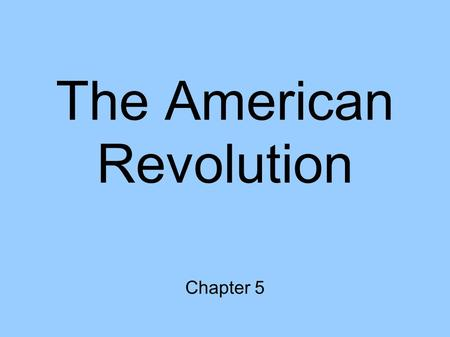 The American Revolution Chapter 5. Uniting the States Situation in 1775 Two struggles: Internal political struggle Military conflict with Britain Second.