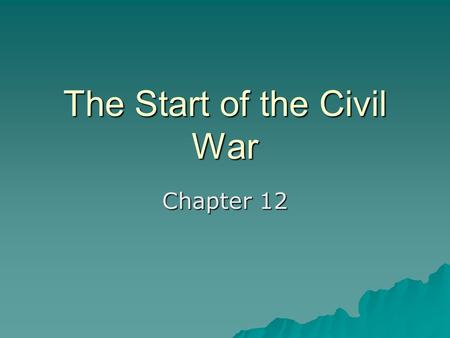 The Start of the Civil War Chapter 12. 1 st Bull Run (Manassas)  July 21, 1861 –First major battle of the war –General Irvin McDowell (Union) vs. General.