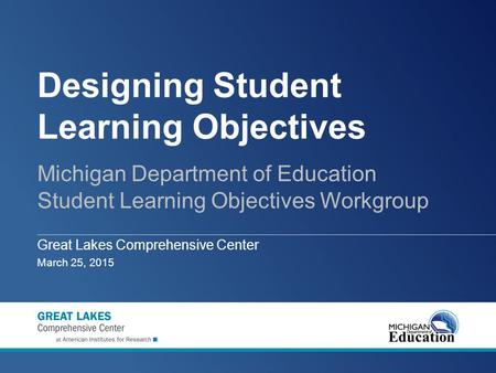 Designing Student Learning Objectives