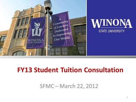 FY13 Student Tuition Consultation SFMC – March 22, 2012 1.