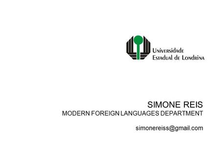 SIMONE REIS MODERN FOREIGN LANGUAGES DEPARTMENT