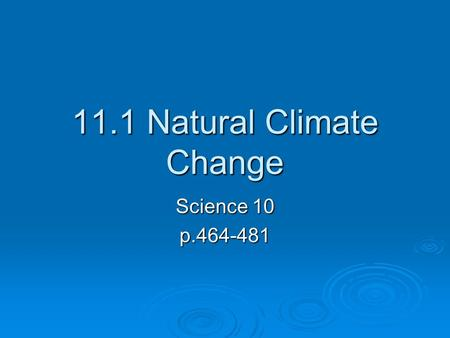11.1 Natural Climate Change Science 10 p.464-481.