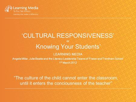 'CULTURAL RESPONSIVENESS' or 'Knowing Your Students'