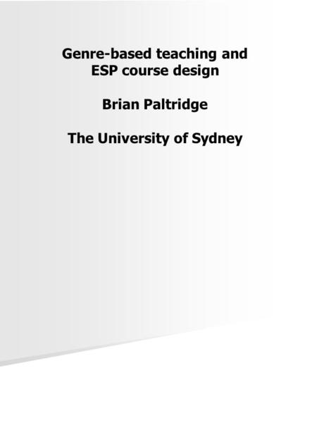 Genre-based teaching and ESP course design Brian Paltridge The University of Sydney.