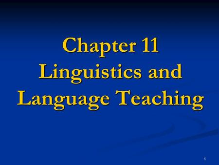 1 Chapter 11 Linguistics and Language Teaching. 2 Applied linguistics Applied linguistics Theoretical views of language explicitly or implicitly inform.